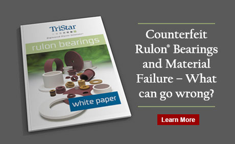 Counterfeit Rulon Bearings and Material Failure - Free White Paper