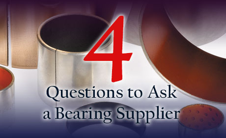 4 Questions to Ask a Bearing Supplier