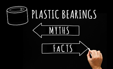 4 Common Myths About Plastic Bearings