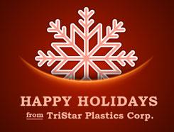 Happy Holidays from TriStar Plastics