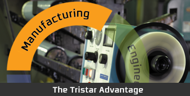 The TriStar Advantage - Manufacturing