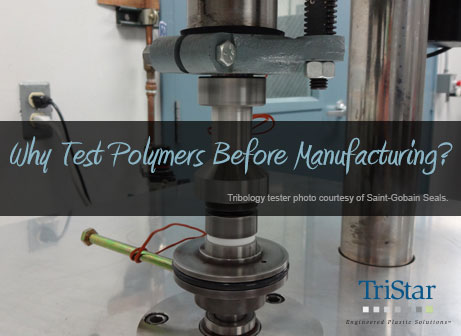 Why Test Polymers Before Manufacturing?