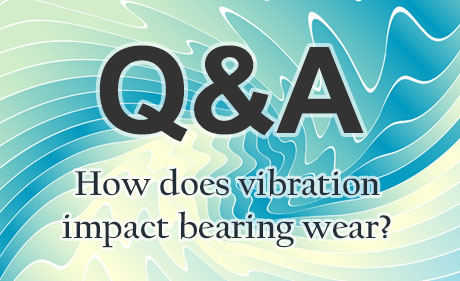 How does vibration impact bearing wear?