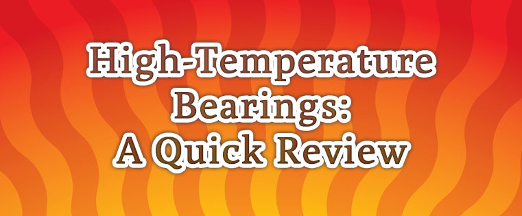 High-Temperature Bearings: A Quick Review