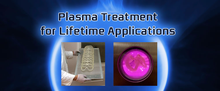 Plasma surface treatment can last the lifetime of a product