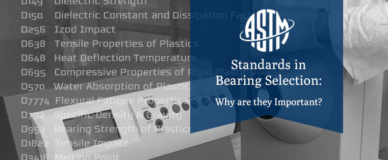 ASTM Standards in Bearing Selection: Why are they Important?