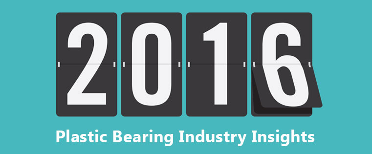 Plastic Bearings: Industry Insights for 2016