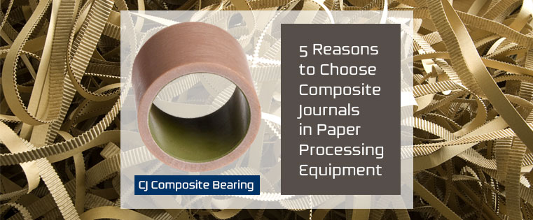 5 Reasons to Choose Composite Journals in Paper Processing Equipment