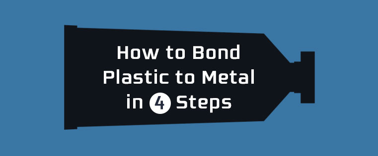 How to Bond Plastic to Metal in 4 Steps