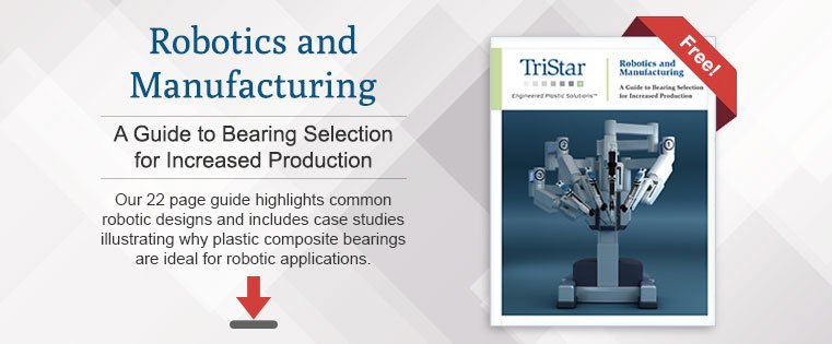 Robotics and Manufacturing - A Guide to Bearing Selection for Increased Production