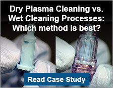 Dry Plasma Cleaning vs. Wet Cleaning Processes: Which method is best?