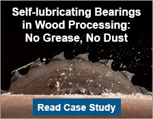 Self-lubricating Bearings in Wood Processing - No Grease, No Dust