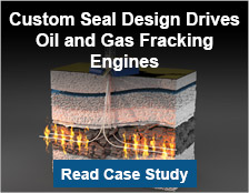 Custom Seal Design Drives Oil and Gas Fracking Engines
